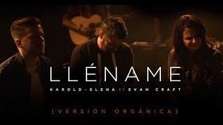 Harold y Elena Ft. Evan Craft - Lléname (Orgánica) Videoclip