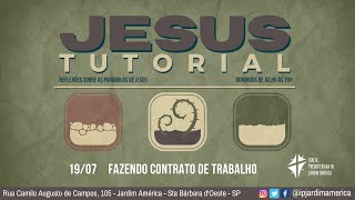 Série: Jesus Tutorial [19/07/2020]