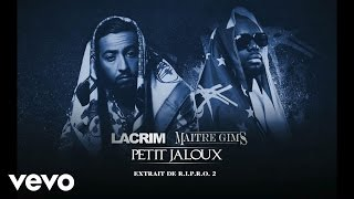 Lacrim - Petit jaloux ft. Maître Gims