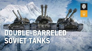 Update 1.7.1. The Soviet Double-Barreled Tank Branch in World of Tanks!