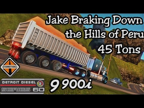 Jake Braking down the  Steep Hills of Peru - 45t of Sand -12.7 60 Series Detroit - 9900i - ATS