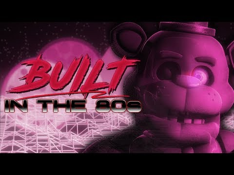 [sfm/fnaf]-built-in-the-80s-(by:-griffinilla-and-toastwaffle)
