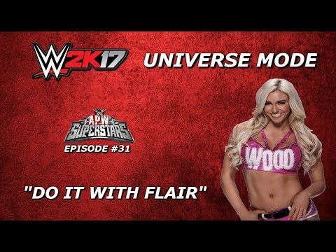 "WWE2K17 Universe Mode:APW Superstars Ep. #31 ""Do It With Flair"""