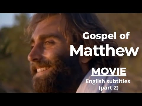 the-gospel-of-matthew-movie-with-english-subtitles-(part-2)