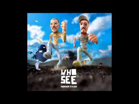 Who See - Pušti đaola
