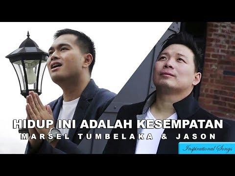 HIDUP INI ADALAH KESEMPATAN - Marsel Tumbelaka feat Jason(Versi Original)