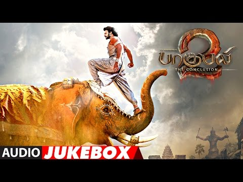 Baahubali 2 - The Conclusion Tamil Jukebox...