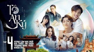 [Web Drama] TÔ AN KÝ - TẬP 4 | ADAM LÂM, BB TRẦN, MAI NGÔ, HẢI TRIỀU,  TRƯƠNG MINH THẢO