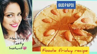 Easiest Healthiest Sweet Gud Papdi Recipe. Instant traditional authentic Gujarati dish
