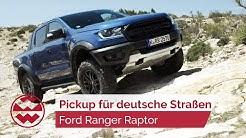 Geht der neue Trend nun zum Pickup? Ford Ranger Raptor - just drive | Welt der Wunder