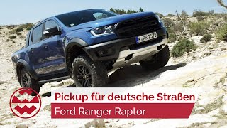 Geht der neue Trend nun zum Pickup? Ford Ranger Raptor - just drive   Welt der Wunder