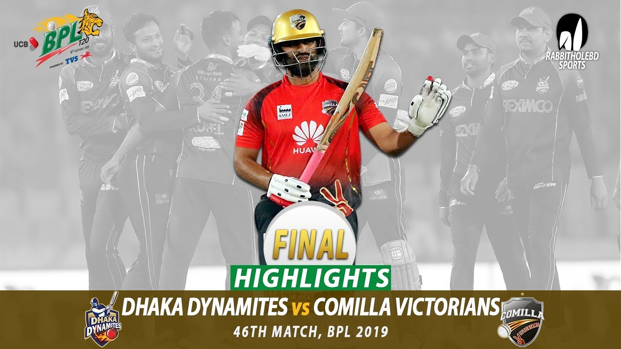 Comilla Victorians vs Dhaka Dynamites Highlights | 46th Match | Final | Edition 6 | BPL 2019