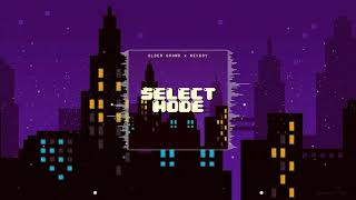 Older Grand x NEXBOY - Select Mode (Original Mix)