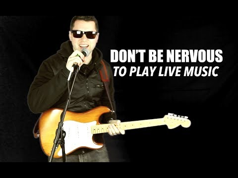 Don't Be Nervous Playing Live Music Mp3