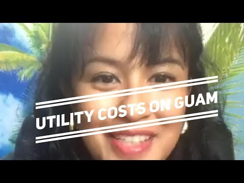 Will the cost of utilities on Guam eat up all of my Utility