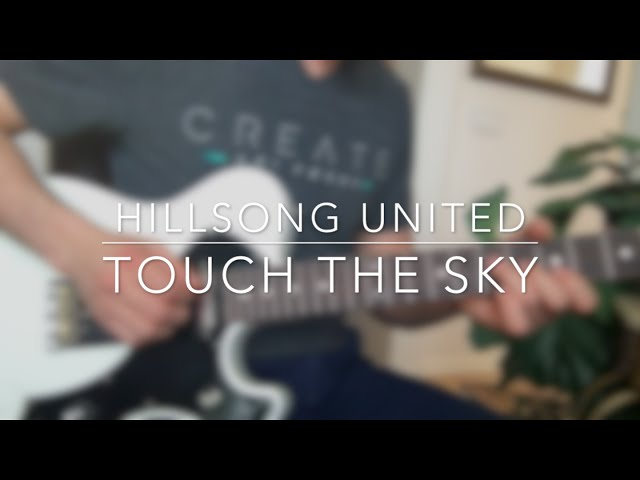 Hillsong United - Touch the Sky (Electric Guitar Cover w/ Tabs)
