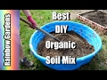 DIY The Best Organic Soil - How to Make Square Foot Garden Soil Mix / Mel's Mix