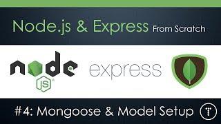 Node.js & Express From Scratch [Part 4] - Mongoose & Model Setup