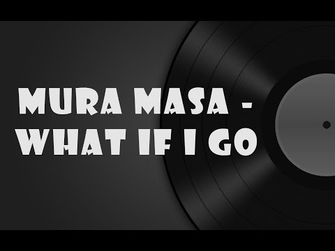 1 HOUR LONG // Mura Masa - What if i go