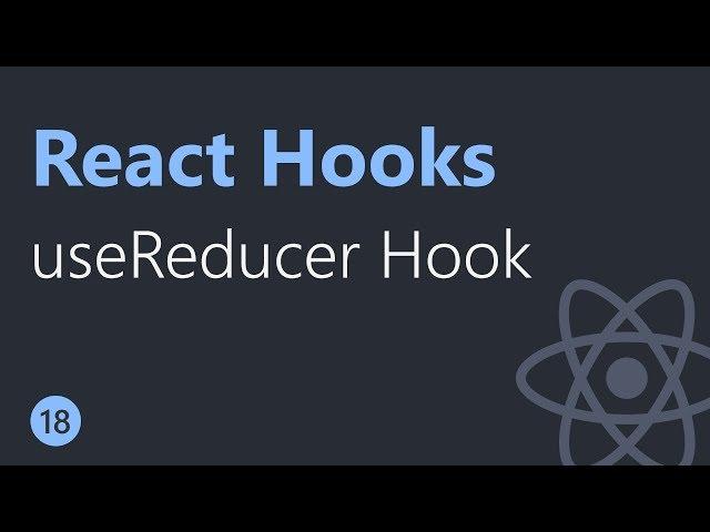 React Hooks Tutorial - 18 - useReducer Hook