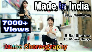 Guru Randhawa | Made In India | Dance Choreography | By R Raj Sharma feat. Mona Singh