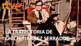 La trayectoria de Chicho Ibáñez Serrador | He dicho