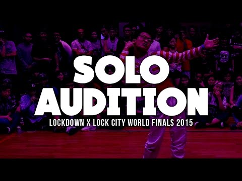Solo Audition Round | Lockdown x LockCity 2015 World Finals | RPProductions