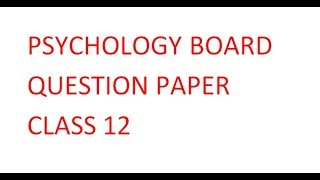 Psychology Important Question and Board Question Papers class 12
