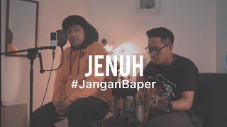 #JanganBaper Rio Febrian - Jenuh (Cover) feat. Calvin Dion