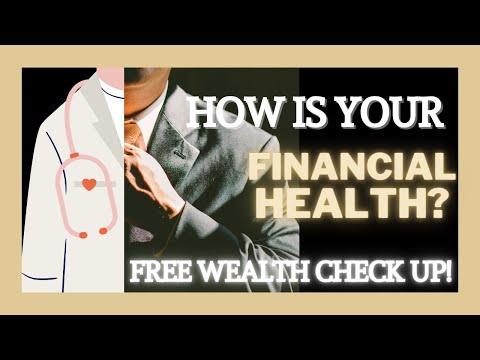 How Is Your Financial Health?   Get A Free Financial Health Check Up Done!