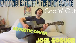 Coolin' Out - Nathaniel Rateliff & The Night Sweats  [Acoustic Cover by Joel Goguen]