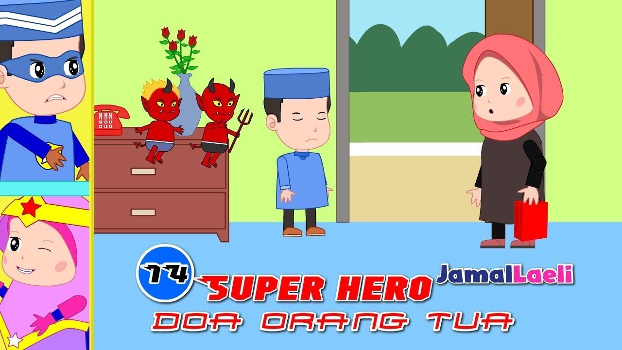 Super Hero Seri 14-Doa Orang Tua-Anak Islam-Bersama Jamal Laeli