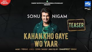 Kahan Kho Gaye Wo Yaar I Teaser | Sonu Nigam | Vibhas | GaanaOriginals | Ayush Mehra | Sonu Saggu