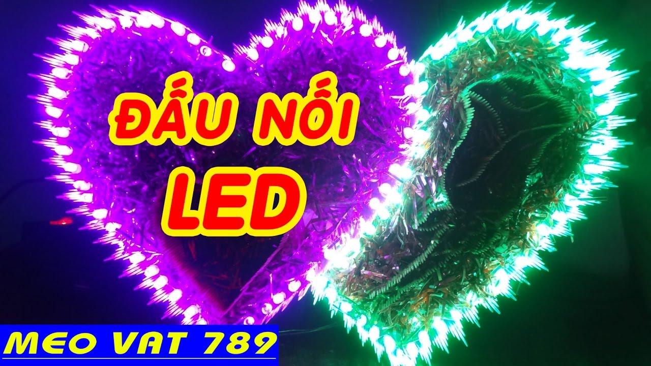 Cách đấu nối đèn LED trái tim – bản sửa lỗi CÁCH LÀM TRÁI TIM TĂM ĐÈN LED