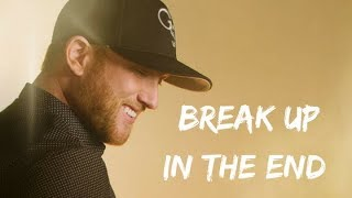 Cole Swindell - Break up in the end (Lyrics)