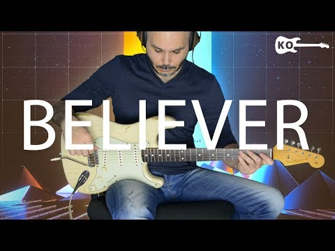 Imagine Dragons - Believer - Electric Guitar Cover by Kfir Ochaion