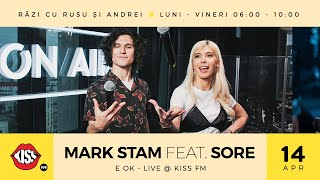 Mark Stam feat Sore -  E Ok (Live @ KissFM)