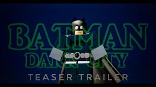 [DC ROBLOX] Batman: Dark City - Official Teaser Trailer