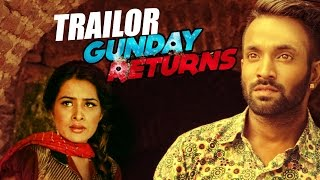 Trailer | Gunday Returns | Dilpreet Dhillon | Sara Gurpal | Jashan Nanarh | Full Song Coming Soon