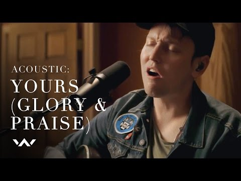 Yours glory and praise acoustic elevation worship