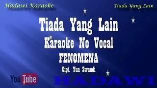 Karaoke Fenomena - Tiada Yang Lain   Karaoke Tanpa Vokal