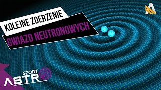 Zderzenie gwiazd neutronowych zarejestrowane przez LIGO - AstroSzort