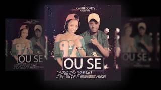 OU SE (Youdy ft Princess  Malia)