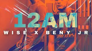 Wise Ft Beny Jr - 12AM