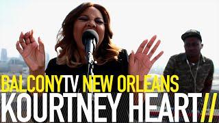 KOURTNEY HEART - HOLD ME DOWN (BalconyTV)