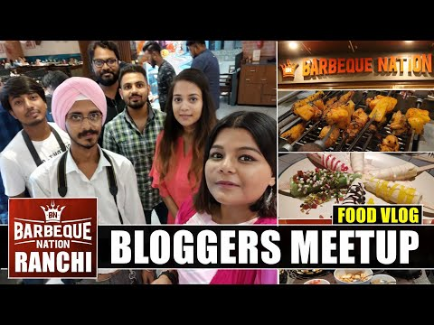 Barbecue Nation,Ranchi - Best Barbeque Destination In Ranchi ❤️.1st Anniversary,Bloggers Meet Vlog.