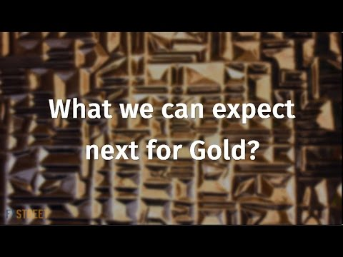 What we can expect next for Gold?