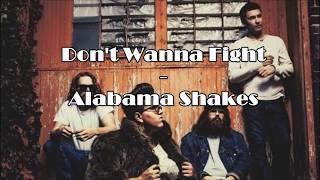Baixar Alabama Shakes - Don't Wanna Fight (Lyrics)