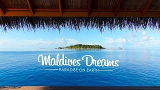 Maldives Dreams - Paradise on Earth