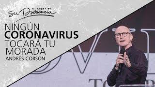 Ningún Coronavirus tocará tu morada - @Andrés Corson - 15 Marzo 2020 | Prédicas Cristianas